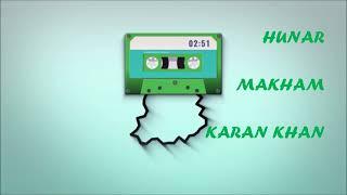 Karan Khan - Hunar  - Bya Haga Makham Dy
