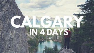 CALGARY in 4 Days | Things to See, Do, and Eat from the City - Going Awesome Places