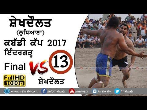 SHAIKHDAULAT KABADDI CUP - 2017 || FINAL MATCH INDERGARH vs SHAIKHDAULAT || FULL HD || Part 13