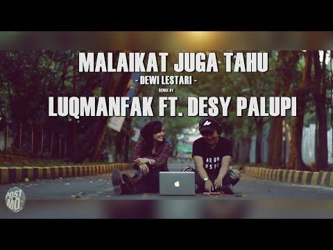 DEWI LESTARI - MALAIKAT JUGA TAHU (REMIX BY LUQMANFAK FT. DESY PALUPI)