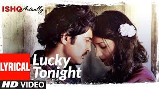 Lucky Tonight lyrical   Ishk Actually   Rajeev Khandelwal, Rayo Bakhirta   Ann Mitchai, Sanam Puri