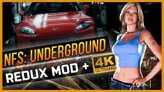 Nfs underground - redux mod + 4k ultra hd