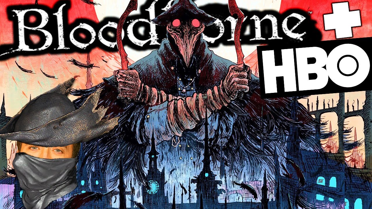 A BLOODBORNE Tv Show Is Being Made For HBO?!?...Here We Go