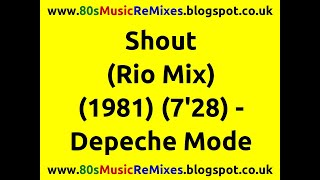 Shout (Rio Mix) - Depeche Mode | 80s Dance Music | 80s Club Remixes | 80s Club Music | 80s Electro