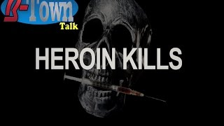 B-Town Talk: Heroin Kills PSA