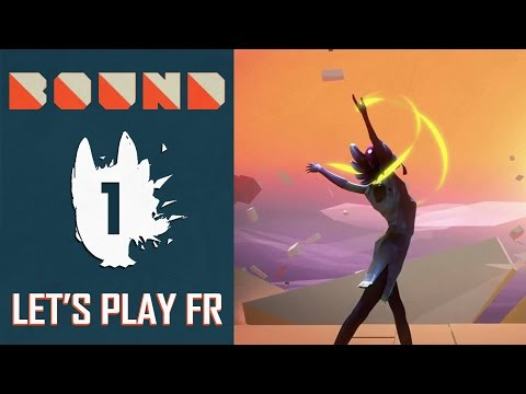 BOUND : La danse au cœur du gameplay | LET'S PLAY FR #1