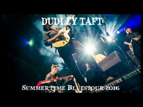 Dudley Taft - Summertime Bluestour 2016 Europe