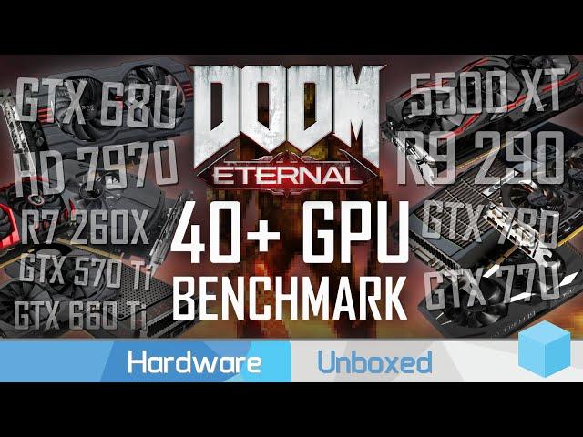 Doom Eternal, Used GPU Guide, GeForce 600, 700, 900, 10 & Radeon HD 7000, 200, 300, 400 series!