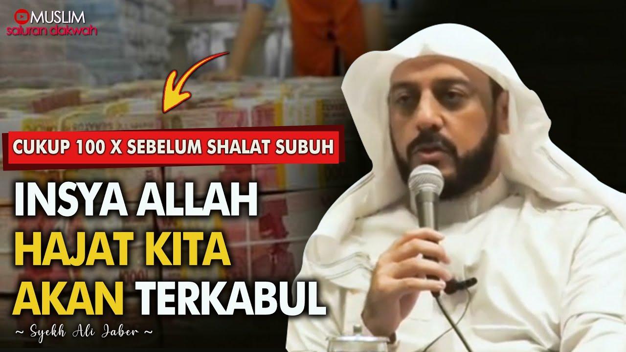 Cukup Baca Ini 100x Insya Allah Hajat Terpenuhi   Ceramah Syekh Ali Jaber