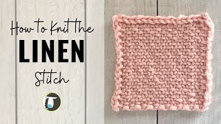 HOW TO KNIT The LINEN STITCH   Beginner Knitting Stitches