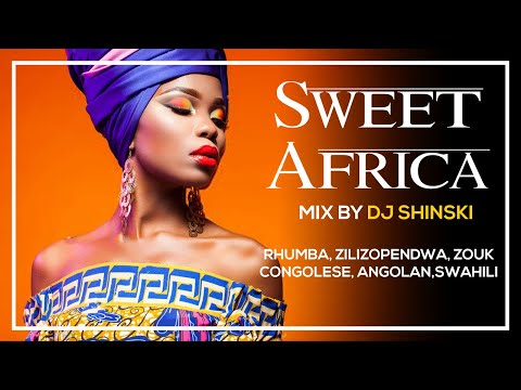 Dj Shinski - Sweet Africa Mix (Ft Rhumba, Congo, South Afric