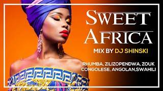 Dj Shinski - Sweet Africa Mix (Ft Rhumba, Congo, South Africa, Cameroon, Nigeria, Kenya, Angola