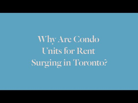 Why Are Condo Units For Rent Surging in Toronto?