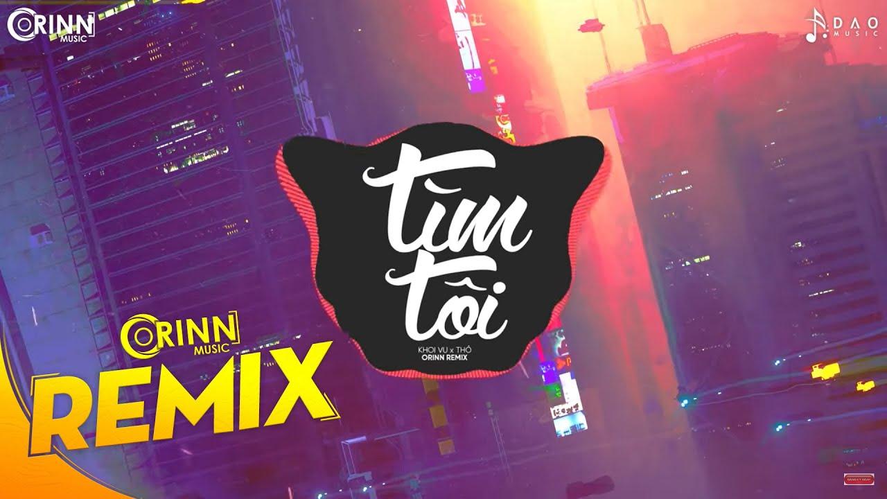 Tìm Tôi (Orinn Remix) – Khoi Vu x Thỏ | Nhạc Trẻ EDM Hot Tiktok Nhẹ Nhàng Gây Nghiện Hay Nhất 2020