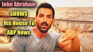John Abraham SHOWS his house to  ABP News