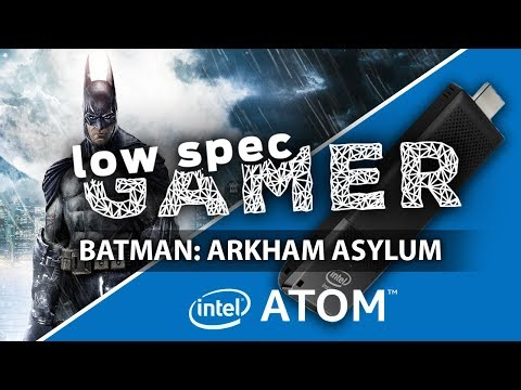 Ultra low Batman Arkham Asylum on Stick Computer! (Intel Compute Stick)
