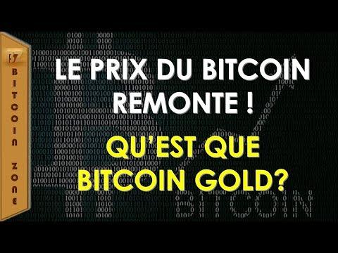 Le Prix Du Bitcoin Remonte ! Qu'est Que Bitcoin Gold ?