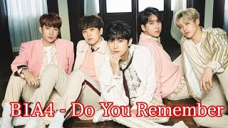 【B1A4】Do You Remember 歌詞付き