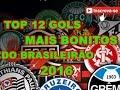 MEU TOP 12 DE GOLS MAIS BONITOS DO BRASILEIRÃO 2016