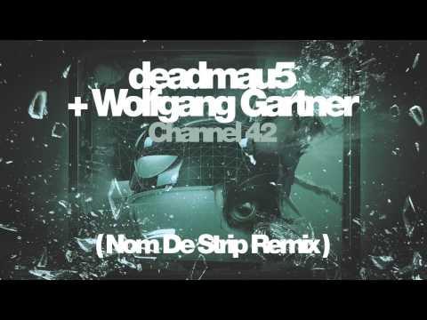 Channel 42 (Nom De Strip Remix) - Deadmau5 & Wolfgang Gartner - слушать онлайн