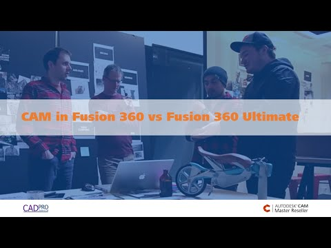 CAM in Fusion 360 vs F360 Ultimate - What's the Difference