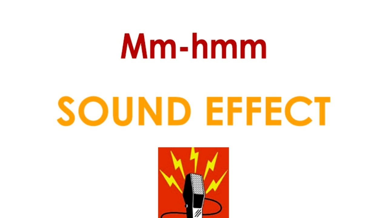 Mm hmm Sound Effect Clip