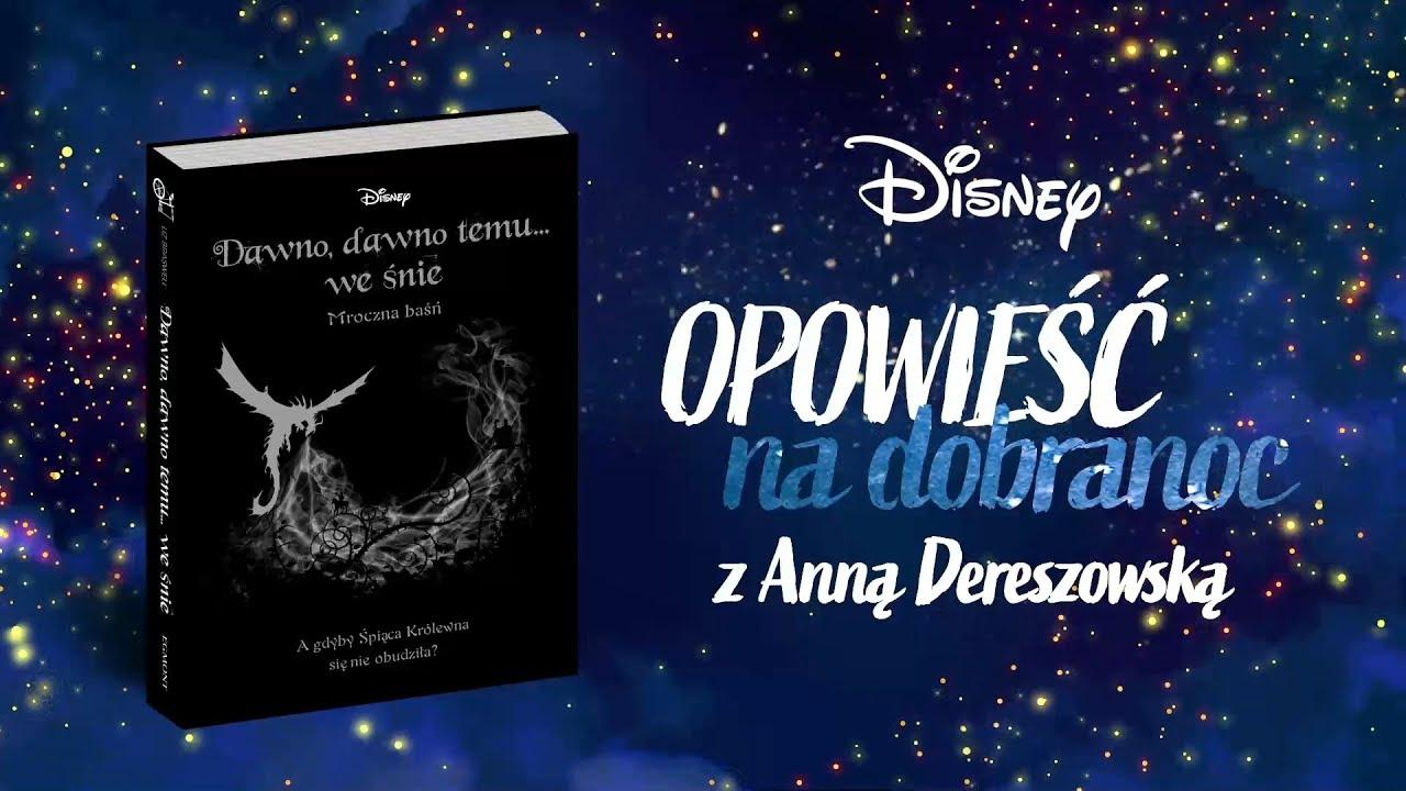 Opowieść na dobranoc z Anną Dereszowską | Żyli długo i szczęśliwie | #DisneyMagicMoments