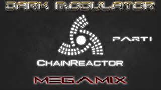 Chainreactor Megamix  Part I From DJ DARK MODULATOR