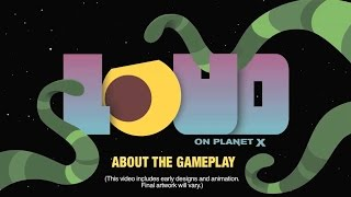 LOUD on Planet X [Android/iOS] About the Gameplay (HD)