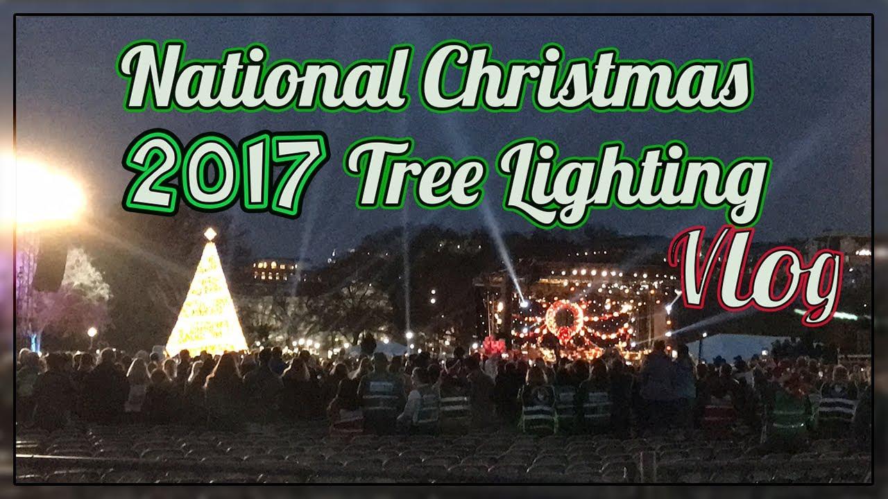 2017 national christmas tree lighting vlog washington dc