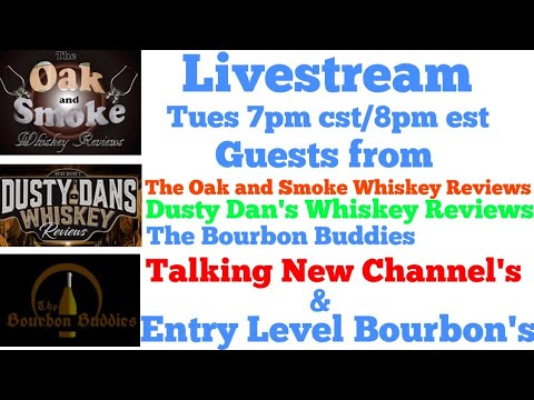 LIVE: New Whiskey Review Channels And Talking Entry Level Bourbon's