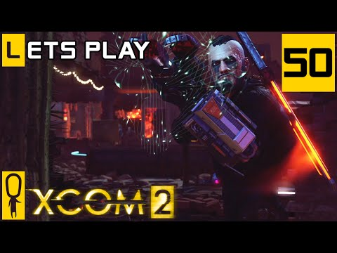 XCOM 2 - Part 50 - Retaliation Contamination -  Let