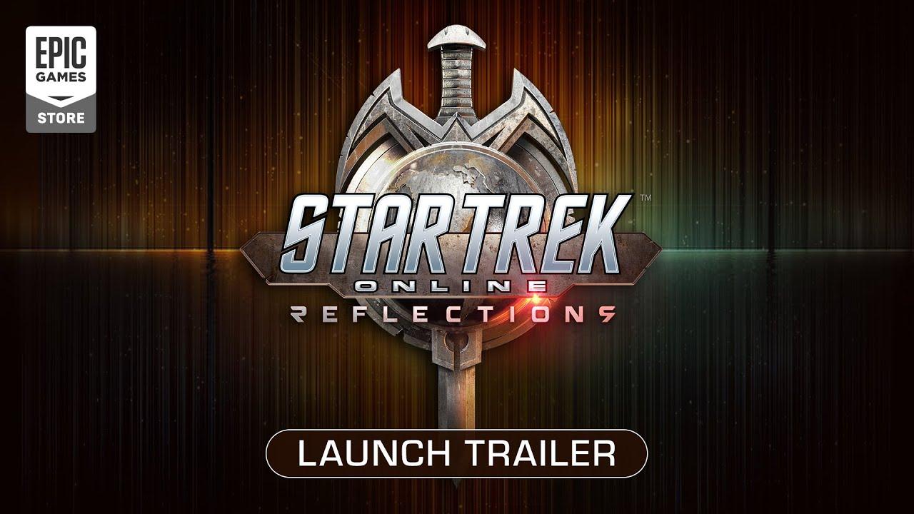 Star Trek Online: Reflections Launch Trailer