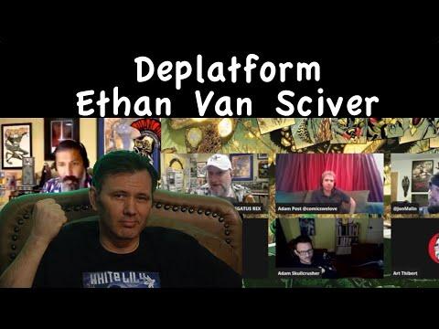 Deplatform Ethan Van SciverKaynak: YouTube · Süre: 19 dakika41 saniye