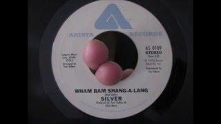 Silver - Wham Bam Shang-A-Lang -