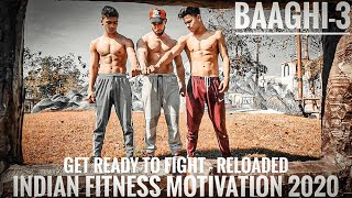 BAAGHI 3 - GET READY TO FIGHT RELOADED || INDIAN FITNESS MOTIVATION 2020 || TEAMSKFF
