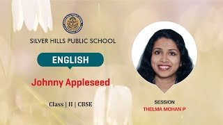 ENGLISH | Johnny Appleseed | Thelma Mohan P | Class II CBSE | Silver Hills Public School