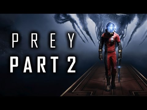 "Prey (2017) - Let's Play - Part 2 - ""Through A Glass Darkly"""