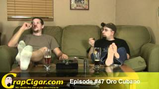Crap Cigar: Episode #47 Oro Cubano