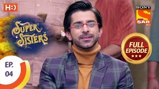 Super Sisters - Ep 4 - Full Episode - 9th August, 2018