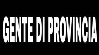 GENTE DI PROVINCIA Feat Delirio - Un giorno di ordinaria follia