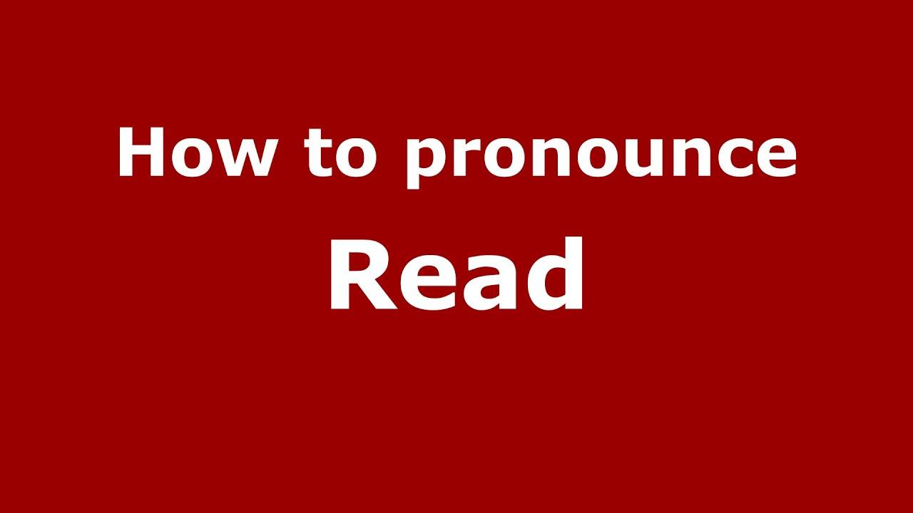 How to pronounce Read (English/UK) - PronounceNames.com