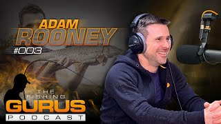 The Fishing Gurus Podcast #003 - Adam Rooney
