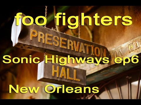 Foo Fighters Sonic Highways ep 6 Review New Orleans - YouTube