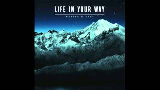 Watch Life In Your Way Making Waves video