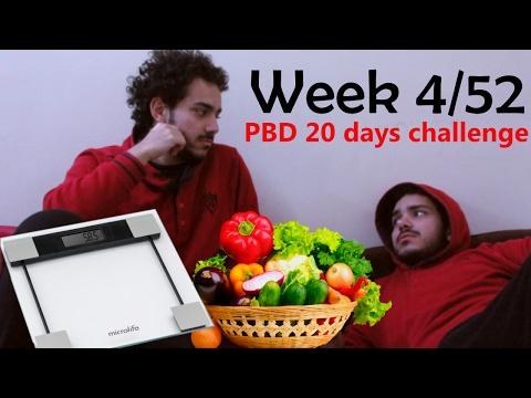Week 4/52 - بالنسبة لوزني  - PBD 20 Days Challenge!