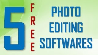 Top 5 free photo editing softwares