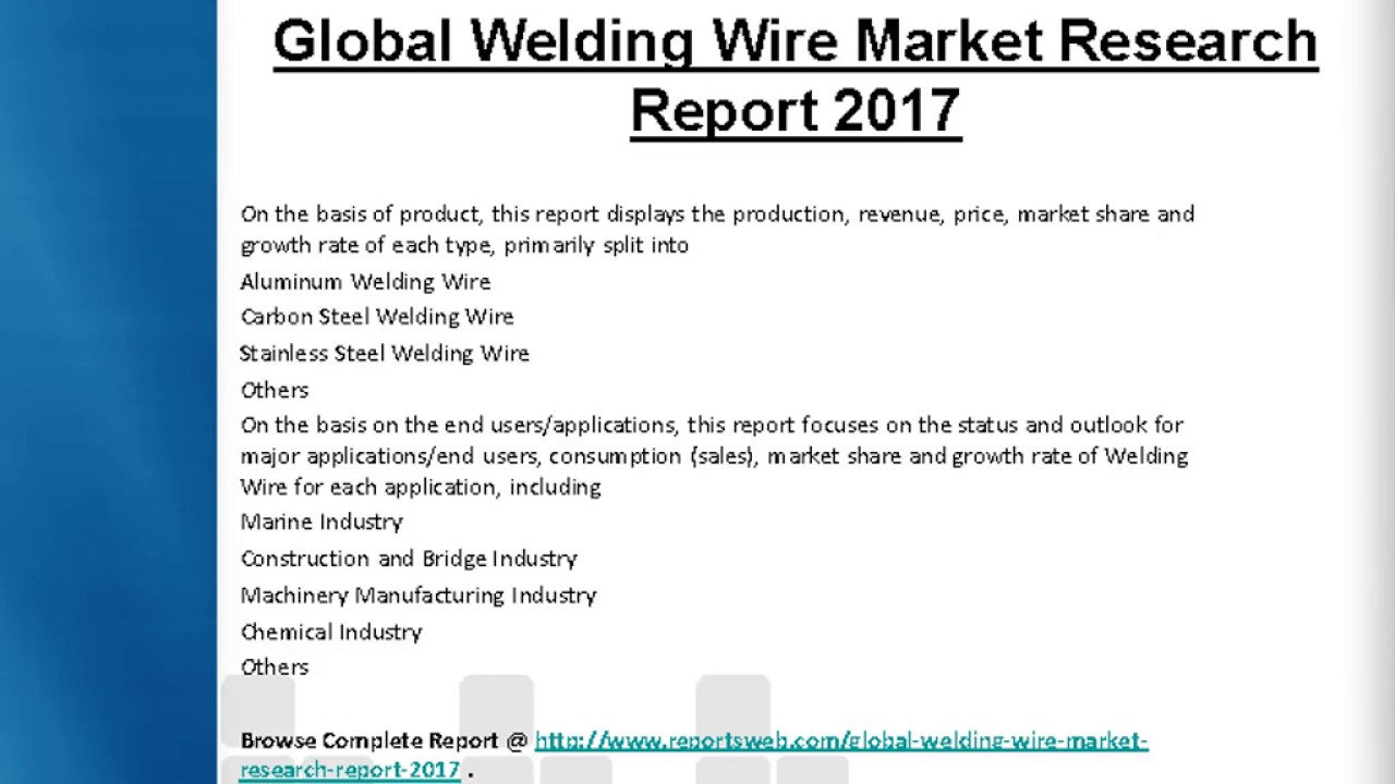 2017 Global Welding Wire Market Outlook & Development Study - YouTube