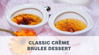 Classic Crème Brulee Dessert Recipe - Cooking with Bosch