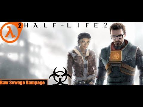 RAW SEWAGE RAMPAGE!! II Half life 2(#2)